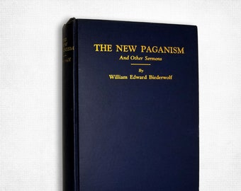 The New Paganism and Other Sermons by William Edward Biederwolf Hardcover 1934 Eerdmans
