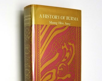 A History of Burma by Maung Htin Aung Hardcover HC w/ Dust Jacket DJ 1967 Columbia University