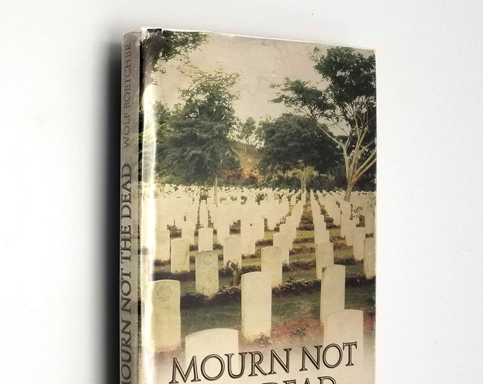 Mourn Not the Dead by Wolf Boetcher Hardcover HC w/ Dust Jacket DJ 2003 WWII Germany Autobiography