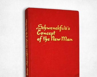 Schwenckfeld's Concept of the New Man: A Study in the Anthropology of Caspar von Schwenckfeld Edward J. Furcha Hardcover 1970