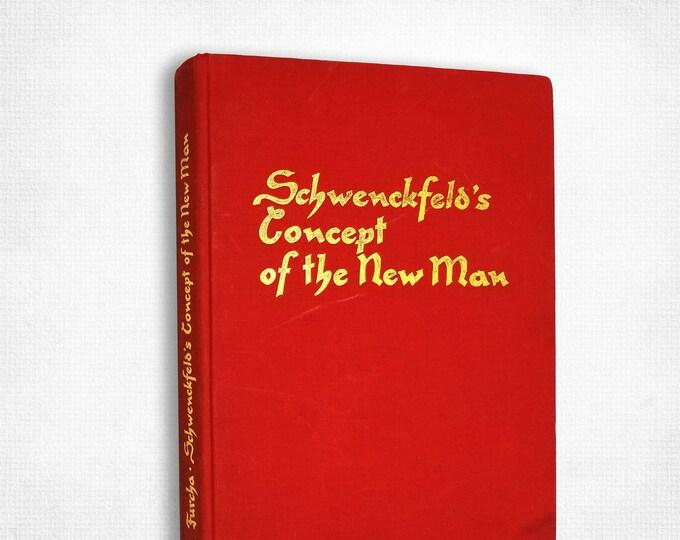 Schwenckfeld's Concept of the New Man: A Study in the Anthropology of Caspar von Schwenckfeld Edward J. Furcha Hardcover 1970