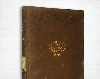 Antique Magazine Volume: Advocate & Family Guardian American Female Guardian Society Bound Volume Full Year 1880 Women Welfare