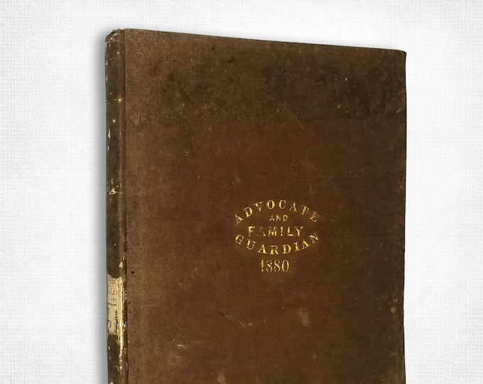 Antique Magazine Volume: Advocate & Family Guardian American Female Guardian Society Bound Volume Full Year 1880 Women Welfare