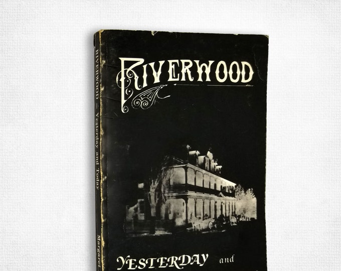 Riverwood: Yesterday and Today by Margaret Pietsch 1980 Lake Grove Printing Company History Pacific NW Oregon