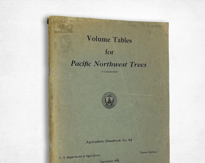 Volume Tables for Pacific Northwest Trees (Agriculture Handbook No. 92) by F.A. Johnson 1955 Fir, Pine, Cedar, Spruce, Cottonwood