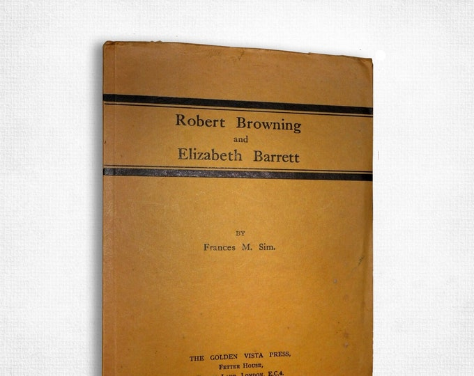 Robert Browning and Elizabeth Barrett by Frances Sim 1930 Biography English Poets - Relationship Marriage Romance