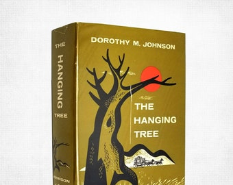 The Hanging Tree by Dorothy M. Johnson 1st Ed HC DJ 1957 Ballantine Western Short Stories