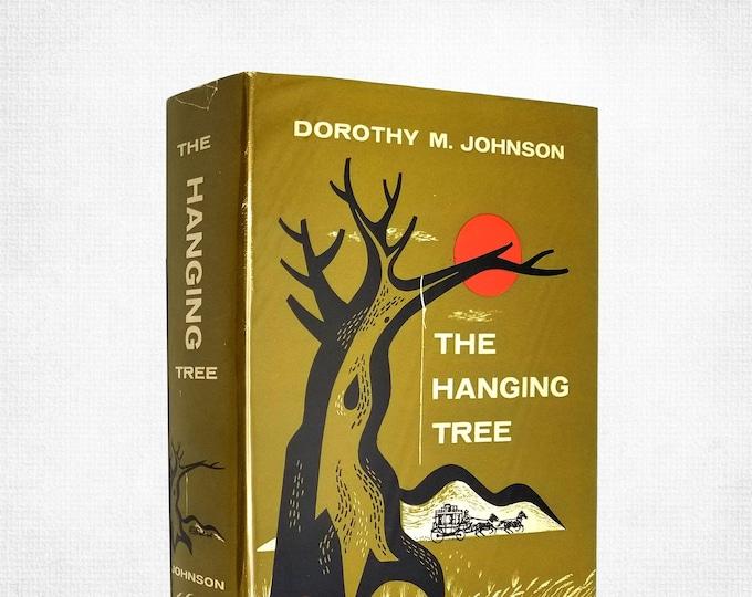The Hanging Tree by Dorothy M. Johnson 1st Ed HC DJ 1957 Ballantine Western Short Stories