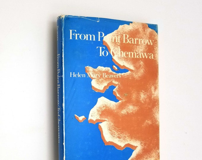 From Point Barrow To Chemawa Helen Mary Beavers SIGNED HC DJ 1970 Indian School Student Stories