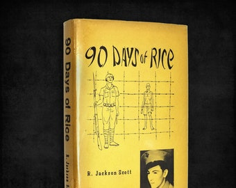 90 Days of Rice by R. Jackson Scott SIGNED Hardcover w/ Dust Jacket 1975 Autobiography World War II - Pacific Theater
