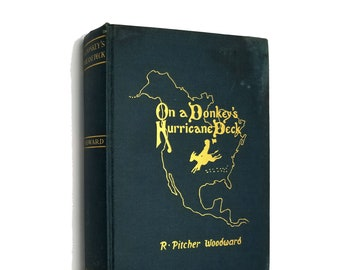 Vintage Travel Autobiography: On a Donkey's Hurricane Deck by R. Pitcher Woodward Hardcover HC 1930 The Chronicle Company