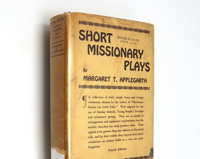 Vintage: Short Missionary Plays by Margaret T. Applegarth Hardcover HC w/ Dust Jacket DJ 1930 Richard R. Smith, Inc.