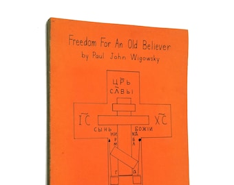 Freedom for An Old Believer by Paul John Wigowsky 1982 Russian Orthodox Old Believer Fiction