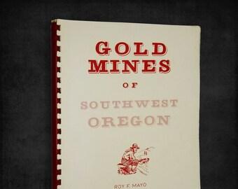 Gold Mines of Southwest Oregon by Roy F. Mayo 1994 mining, gold panning, Oregon,
