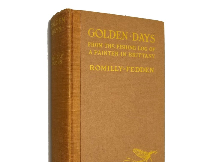 Golden Days From the Fishing Log of A Painter in Brittany by Romilly Fedden Hardcover HC 1920 Houghton Mifflin