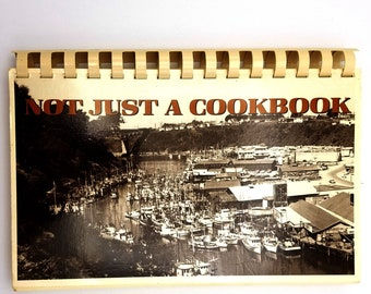 Not Just a Cookbook by Noyo Women For Fisheries 1991 Northern California Fort Bragg, CA Fish Seafood Cookbook Recipes