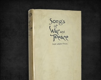 Antique Poetry Book: Songs of War and Peace by Sam Walter Foss Hardcover w/ Dust Jacket 1898 Lothrop Lee & Shepard
