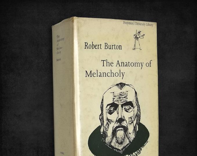The Anatomy of Melancholy by Robert Burton Hardcover w/ Dust Jacket 1972 J M Dent London