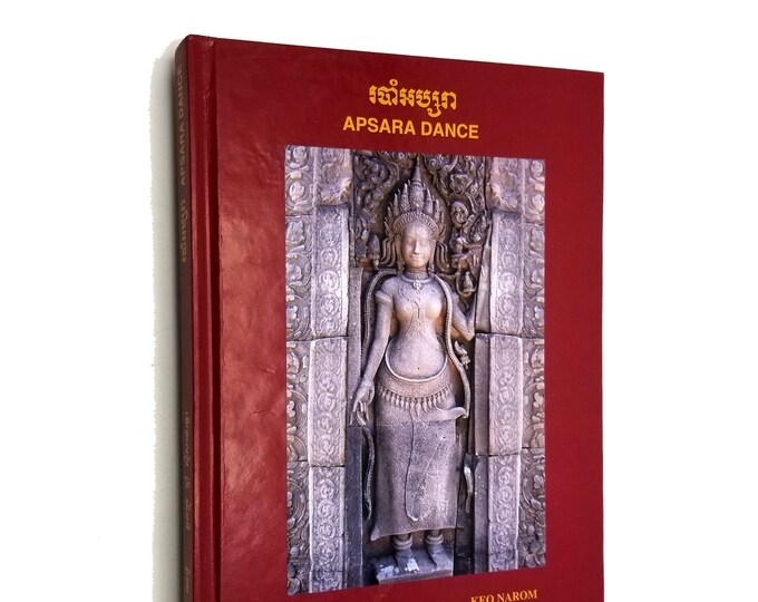 Apsara Dance by Mrs. Keo Narom & Ms Prum Sisaphantha Limited Edition Hardcover 2003 History Choreography Cambodia Culture Art