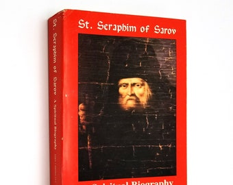 St. Seraphim of Sarov: A Spiritual Biography by Archimandrite Lazarus Moore 1994 Eastern Orthodoxy