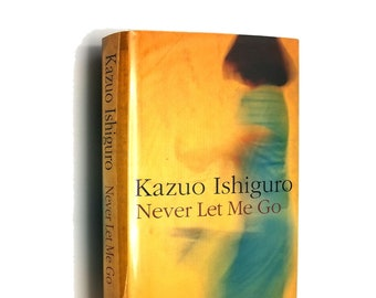 Never Let Me Go by Kazuo Ishiguro 1st Edition Hardcover HC w/ Dust Jacket DJ 2005 Faber & Faber