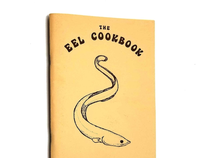 The Eel Cookbook by Roberta Poluhowich - Institute for Anguilliform Research & Mariculture 1977 Recipes, Cooking