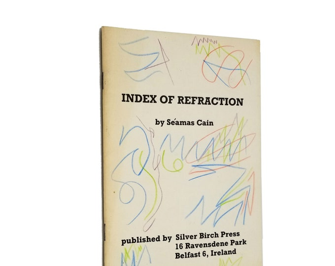 Index of Refraction by Seamus Cain SCARCE Chap Book 1980 Silver Birch Press, Belfast - Poetry