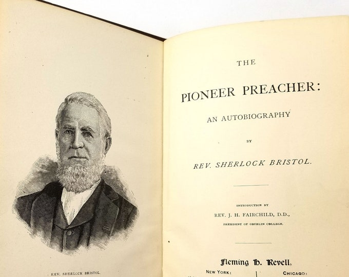 Antique Autobiography: The Pioneer Preacher - An Autobiography by Rev. Sherlock Bristol Hardcover 1887 Western Pioneer Travel