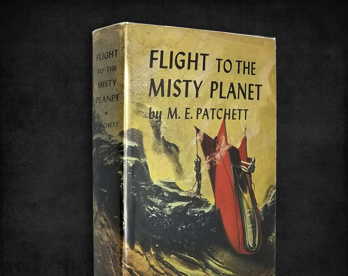 Vintage Science Fiction: Flight to the Misty Planet by M. E. Patchett Hardcover w/ Dust Jacket Hardcover w/ Dust Jacket 1954 Bobbs-Merrill