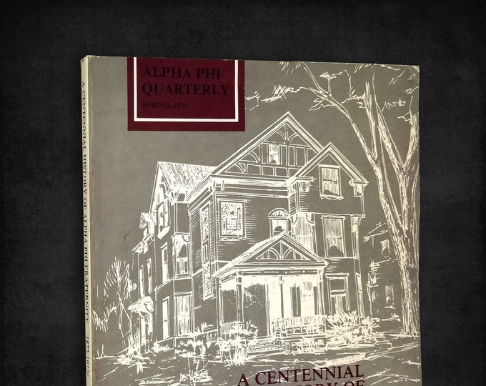 A Centennial History of the Alpha Phi Fraternity 1872-1972 (Alpha Phi Quarterly, Spring 1972)  by Elinor Smith Davis