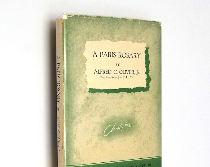 A Paris Rosary by Alfred C. Oliver, Jr. Hardcover HC w/ Dust Jacket DJ 1952 Paris France Churches Cathedrals Travel