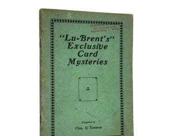 "Vintage Magic Book: Lu-Brent's"" Exclusive Card Mysteries by Charles C. Eastman 1934"