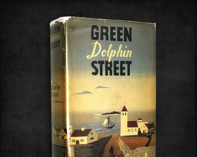 Vintage Fiction: Green Dolphin Street by Elizabeth Goudge Early Printing Hardcover w/ Dust Jacket 1944 Coward-McCann