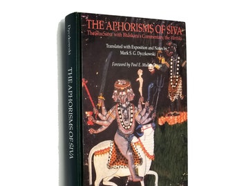 The Aphorisms of Siva: The SivaSutra with Bhaskara's Commentary, the Varttika by Mark S. G. Dyczkowski Hardcover 1992 SUNY Albany