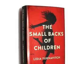 The Small Backs of Children: A Novel by Lidia Yuknavitch SIGNED 1st Edition Hardcover HC w/ Dust Jacket DJ 2015 Harper