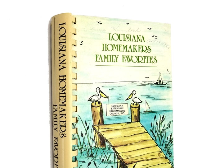 Louisiana Homemakers Family Recipes by Louisiana Extension Homemakers Council 1984 Cookbook, Cooking, Cook Book