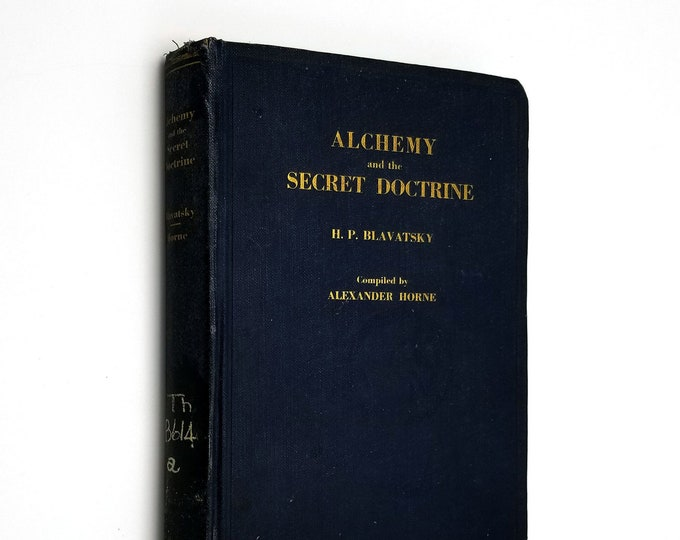 Alchemy and the Secret Doctrine by H.P. Blavatsky Hardcover 1927 Theosophical Press