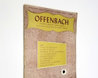 Offenbach (Excerpts from His Famous Operas) 1944 Leeds Music Corp - Vintage Sheet Music Songbook