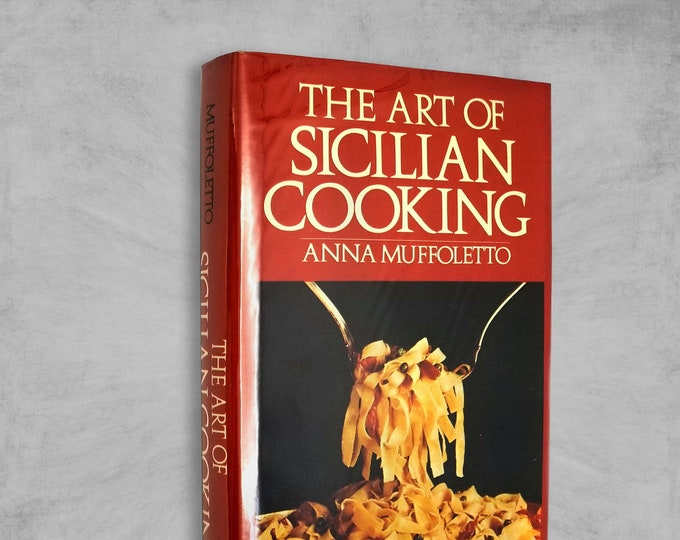 The Art of Sicilian Cooking by Anna Muffoletto Hardcover w/ Dust Jacket 1982 Italian Cookbook Recipes