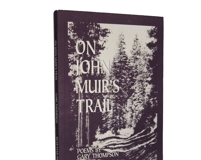 On John Muir's Trail: Poems by Gary Thompson SIGNED 1st Edition 1999 Bear Star Press