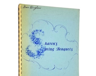 Vintage Porcelain Painting Book:  Sharon's Spring Bouquets (Book 2) by Sharon Steen 1983 Flowers, Ceramics