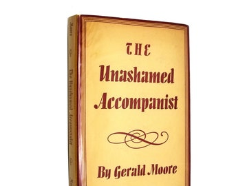 The Unashamed Accompanist  Gerald Moore Hardcover HC w/ Dust Jacket DJ 1956 Macmillan