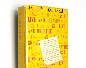 Mid Century Vintage Non Fiction: As I Live and Breathe by John D. Weaver SIGNED Hardcover HC w/ Dust Jacket DJ 1959 Married Life Humor