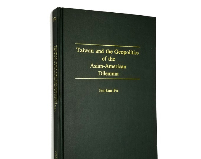 Taiwan and the Geopolitics of the Asian-American Debate by Jen-kun Fu 1st Edition SIGNED HC 1992 Praeger Publishers