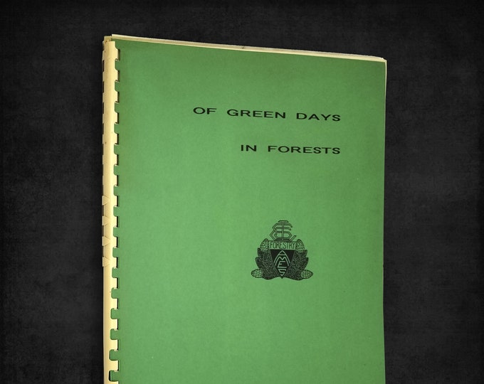 Of Green Days in Forests by Dale C. Olsen 1992 Alumni Forestry Program Iowa State College (University)