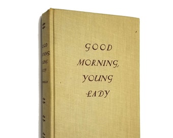 Good Morning, Young Lady by Ardyth Kennelly SIGNED Hardcover HC 1953 Houghton Mifflin Company