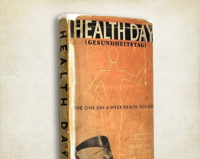 Health Day (Gesundheitstag): The One-Day-a-Week Health Holiday by Bengamin Gayelord Hauser Hardcover w/ Dust Jacket 1932