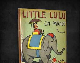 Vintage Children's Comics: Little Lulu on Parade by Marge (Marjorie Henderson Buell) Hardcover HC w/ Dust Jacket DJ 1941 David McKay