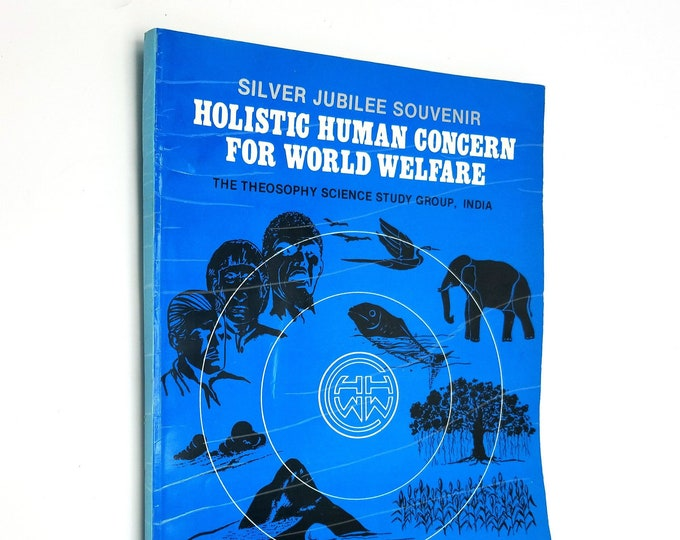 Theosophy-Science Bulletin: Holistic Human Concern for World Welfare 1987 Silver Jubilee