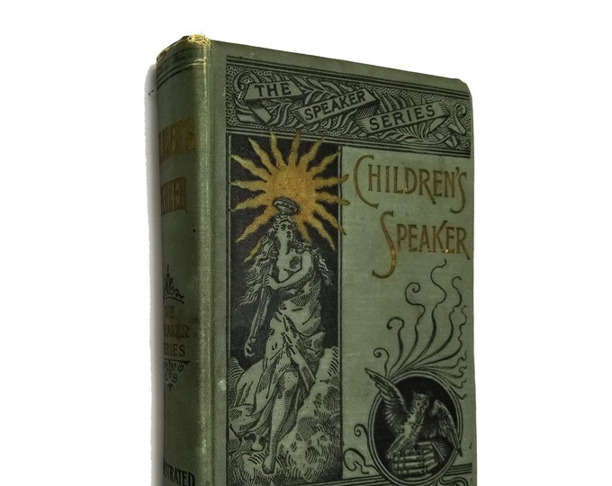 The Children's Speaker and Manual of Elocution by John Wesley Hanson Hardcover HC 1902 Homewood